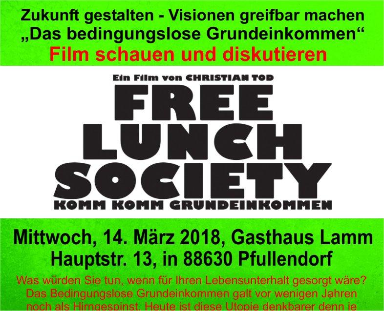 """Grüne im Kreis zeigen den neuen Film """"FREE LUNCH SOCIETY Mittwoch, 14. März 2018, Gasthaus Lamm, Pfullendorf"""